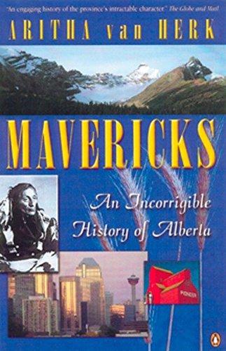 9780140286021: Mavericks: An Incorrigible History Of Alberta