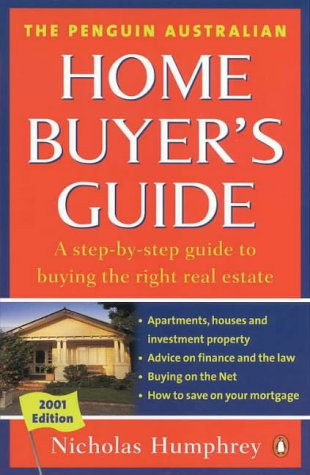9780140286052: The Penguin Australian Home Buyer's Guide: A Step-by-Step Guide to Buying the Right Real Estate: 2001 Edition: 2001