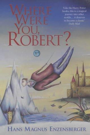 9780140286250: Where Were You, Robert?