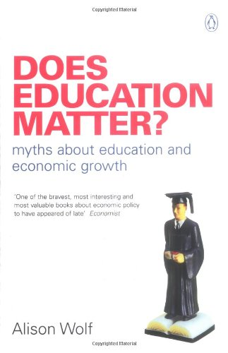 9780140286601: Does Education Matter?: Myths About Education and Economic Growth (Penguin Business)