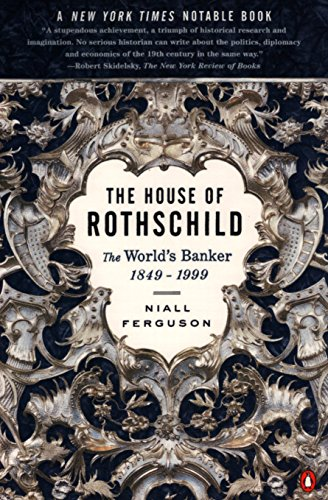The House of Rothschild: The World's Banker 1849-1999.