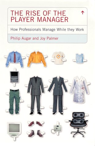 9780140286656: Rise Of The Player Manager: How Professionals Manage While They Work (Penguin business)