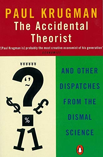 9780140286861: The Accidental Theorist: And Other Dispatches from the Dismal Science