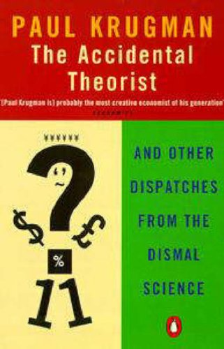 9780140286861: The Accidental Theorist: And Other Dispatches from the Dismal Science (Penguin Business Library)