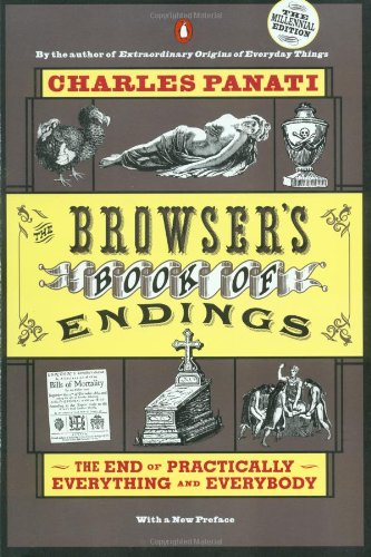 9780140286908: The Browser's Book of Endings: The End of Practically Everything and Everybody