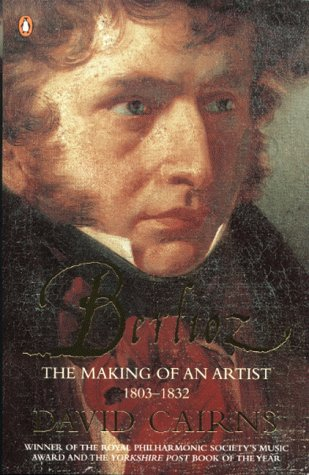 9780140287264: Berlioz: The Making of an Artist 1803-1832: The Making of an Artist 1803-1832 v. 1