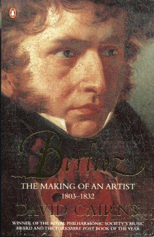 9780140287264: Berlioz: The Making of an Artist 1803-1832