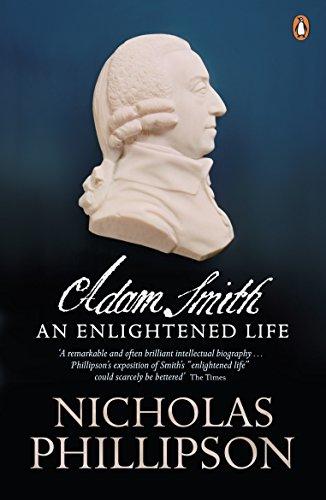 Adam Smith: An Enlightened Life: Phillipson, Nicholas