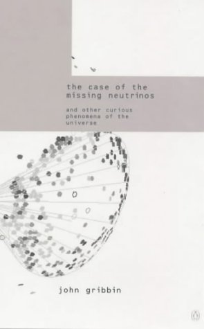 9780140287349: The Case of the Missing Neutrinos: And Other Curious Phenomena of the Universe (Penguin Press Science)