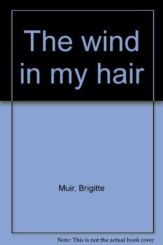 9780140287615: The wind in my hair