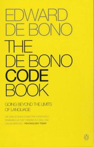 The De Bono Code Book: De Bono, Edward