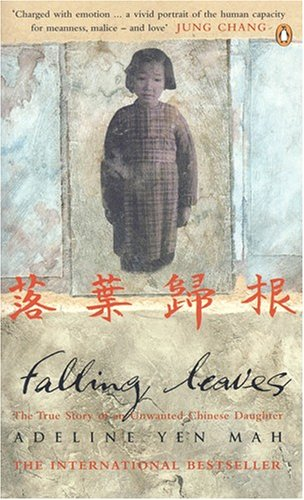 9780140287806: Falling Leaves Return to Their Roots: The True Story of an Unwanted Chinese Daughter