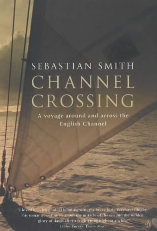 9780140288001: Channel Crossing : A Voyage Around And Across The English Channel