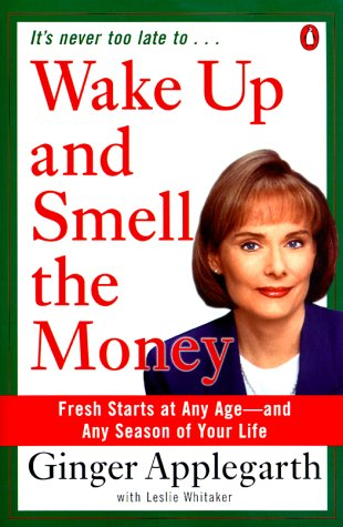 9780140288551: Wake Up and Smell the Money: Fresh Starts at Any Age--and Any Season of Your Life