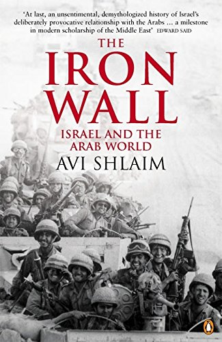 9780140288704: The Iron Wall: Israel and the Arab World 1948-1998