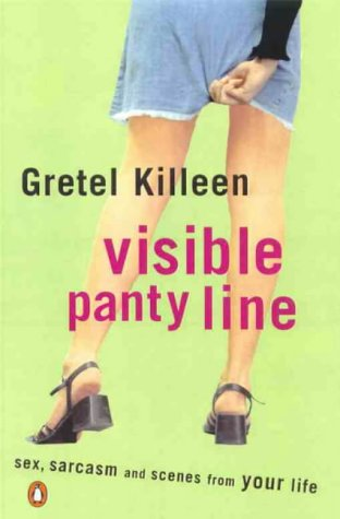 9780140288919: Visible Panty Line: Sex, Sarcasm and Scenes from Your Life