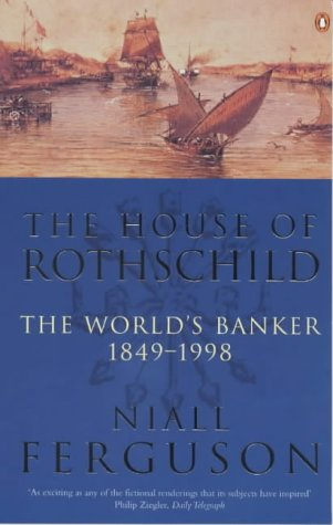 9780140289084: The House of Rothschild: The World's Banker, 1848-1999