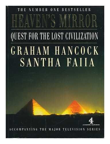 Heaven's Mirror: Quest for the Lost Civilization (A Channel Four Book) (9780140289251) by Hancock, Graham; Faiia, Santha