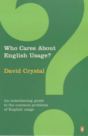 9780140289510: Who Cares About English Usage?