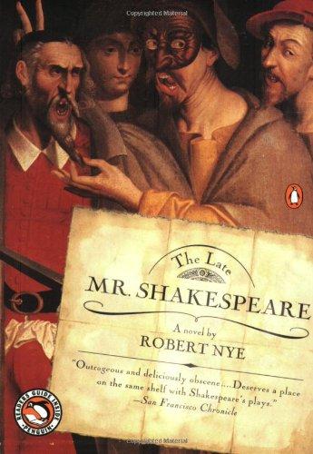 The Late Mr. Shakespeare: Robert Nye