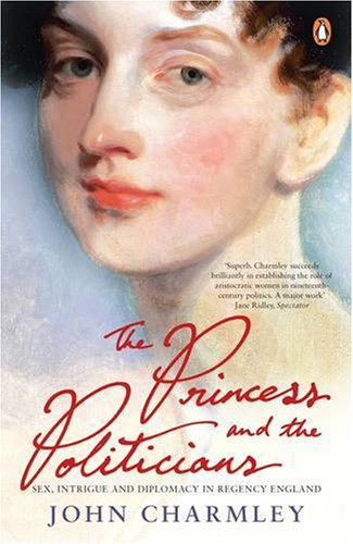9780140289718: The Princess and the Politicians: Sex, Intrigue and Diplomacy, 1812-40