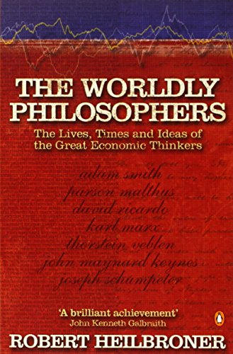 9780140290066: The Worldly Philosophers: The Lives, Times, and Ideas of the Great Economic Thinkers