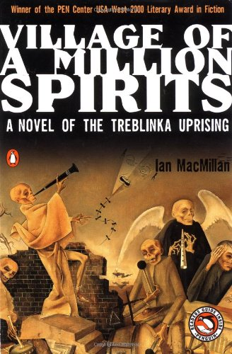 9780140290332: Village of a Million Spirits: A Novel of the Treblinka Uprising