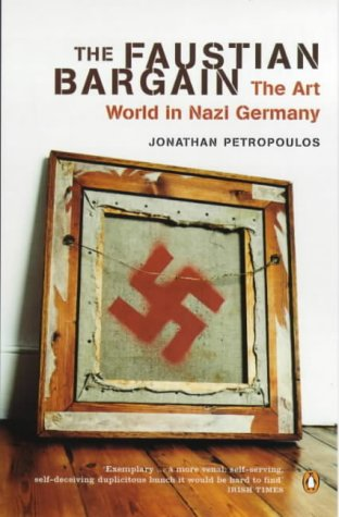 9780140290356: The Faustian Bargain: The Art World in Nazi Germany