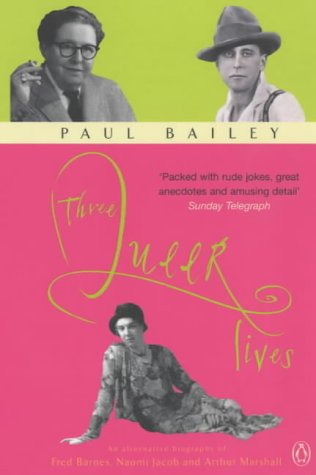 9780140290691: Three Queer Lives: An Alternative Biography of Fred Barnes, Naomi Jacob and Arthur Marshall
