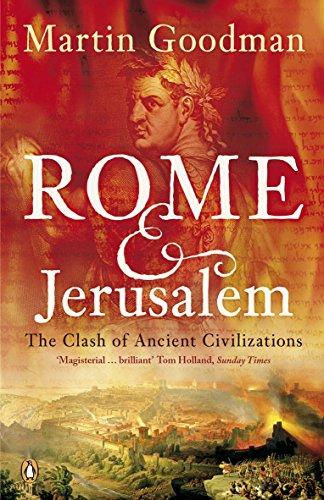 Rome And Jerusalem: The Clash Of Ancient: Goodman, Martin