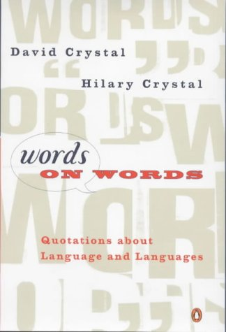 9780140291346: Words on Words: Quotations about language and languages
