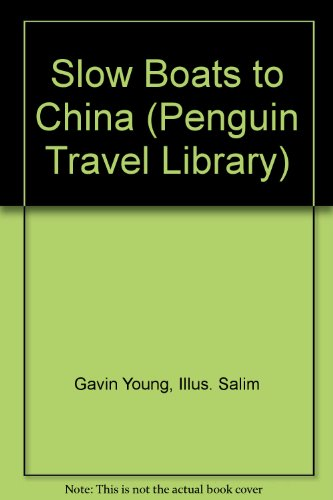 9780140291452: Slow Boats to China (Penguin travel library)