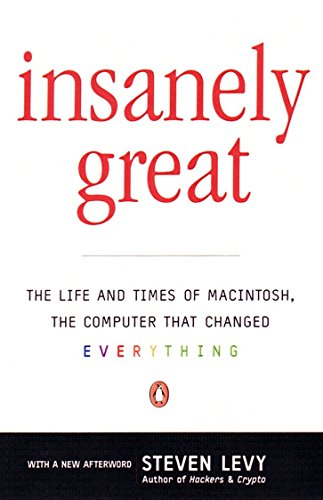 9780140291773: Insanely Great: The Life and Times of Macintosh, the Computer That Changed Everything