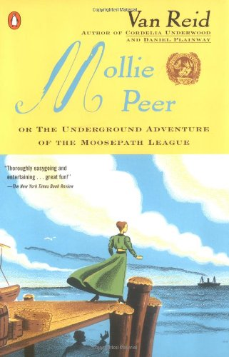 Mollie Peer: or, The Underground Adventure of the Moosepath League (0140291857) by Reid, Van