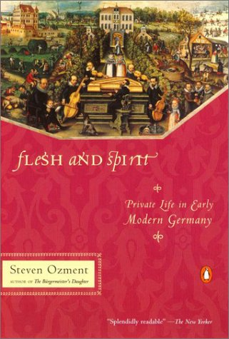 9780140291988: Flesh and Spirit: Private Life in Early Modern Germany