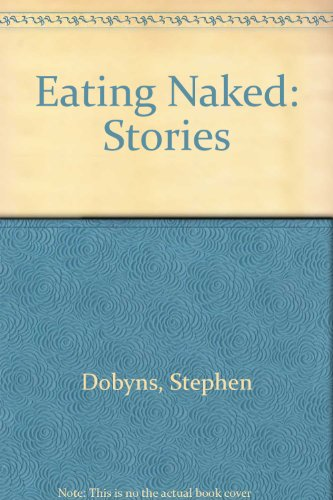 9780140292060: Eating Naked: Stories