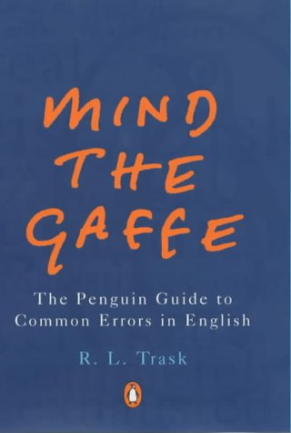 9780140292374: Mind the Gaffe: The Penguin Guide to Common Errors in English (Penguin Reference Books)
