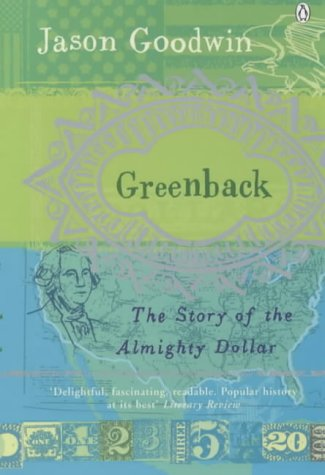 9780140292398: Greenback: The Almighty Dollar and the Invention of America