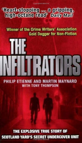 9780140292442: The Infiltrators: The First Inside Account of Life Deep Undercover with Scotland Yard's Most Secret Unit
