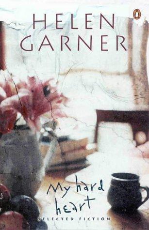 9780140292558: My Hard Heart: Selected Fiction