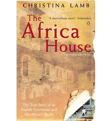 9780140292763: The Africa House: The True Story of an English Gentleman And His African Dream