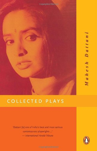 Collected Plays, Vol. 1: Dattani, Mahesh