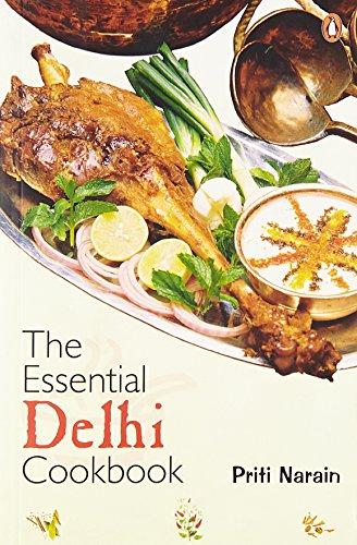 Essential Delhi Cookbook: Priti Narain