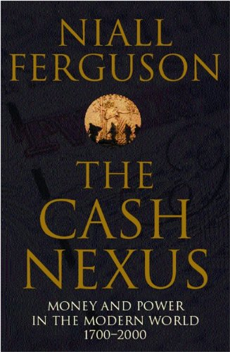 9780140293333: The Cash Nexus: Money and Politics in Modern History, 1700-2000
