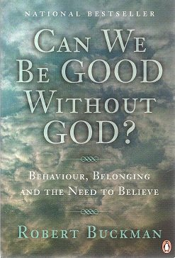 9780140293692: Can We be Good Without God?