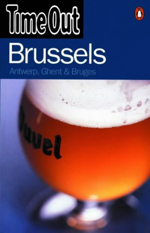 9780140294095: Time Out Brussels: Antwerp, Ghent & Bruges 4th Edition (Time Out Guides)