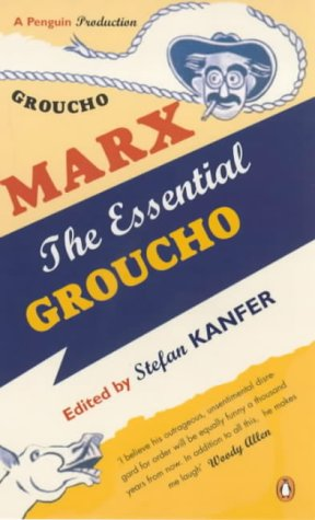 9780140294255: The Essential Groucho: Writings by, for and About Groucho Marx