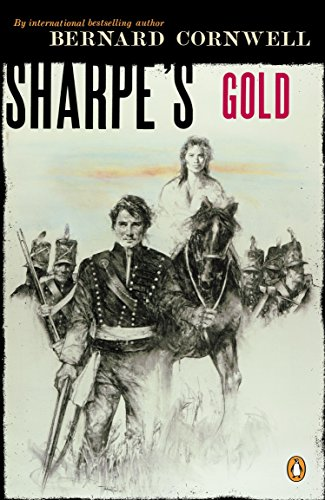 9780140294316: Sharpe's Gold: Richard Sharpe and the Destruction of Almeida, August 1810 (#9)