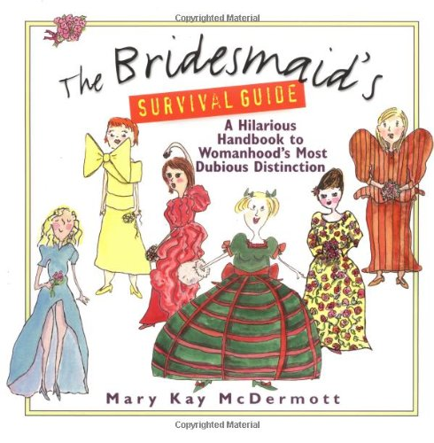 9780140294606: The Bridesmaid's Survival Guide: A Hilarious Handbook to Womanhood's Most Dubious Distinction