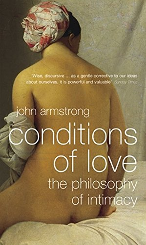 9780140294712: Conditions Of Love: The Philosophy Of Intimacy